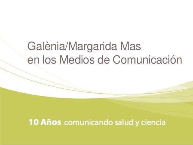 Galènia/Margarida Mas  en los Medios de Comunicación