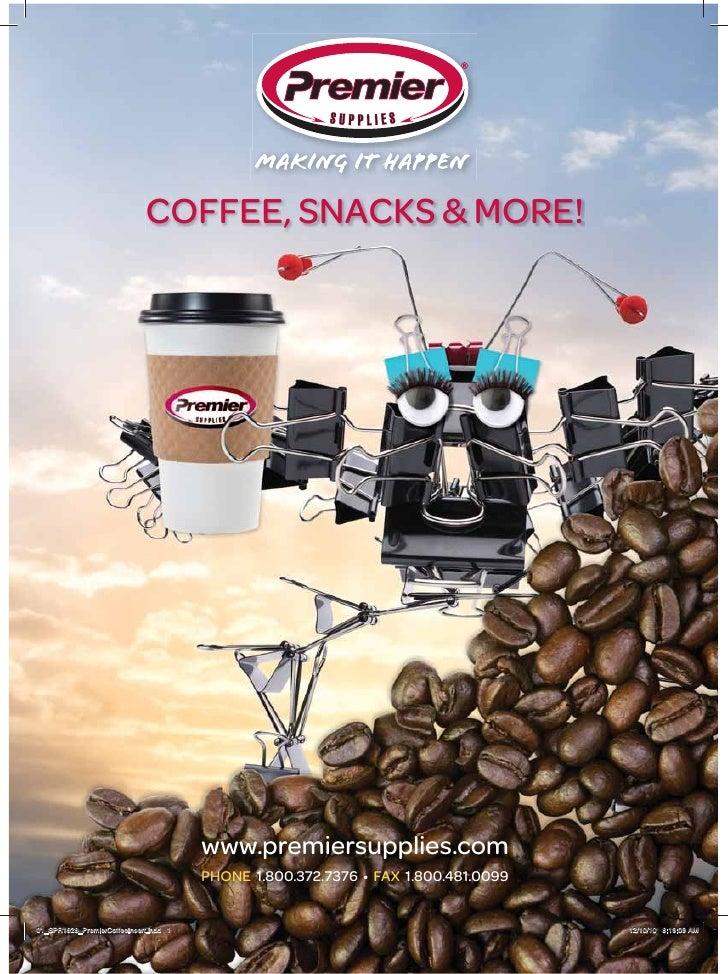 COFFEE, SNACKS & MORE!                                        www.premiersupplies.com                                     ...