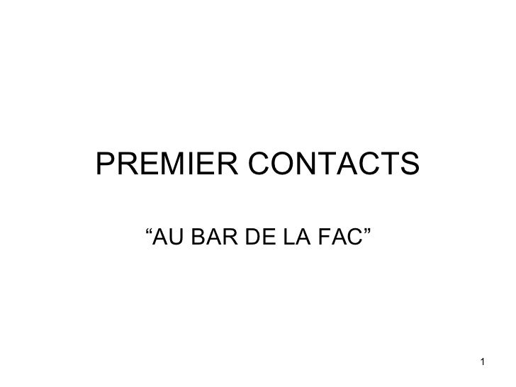 """PREMIER CONTACTS """" AU BAR DE LA FAC"""""""