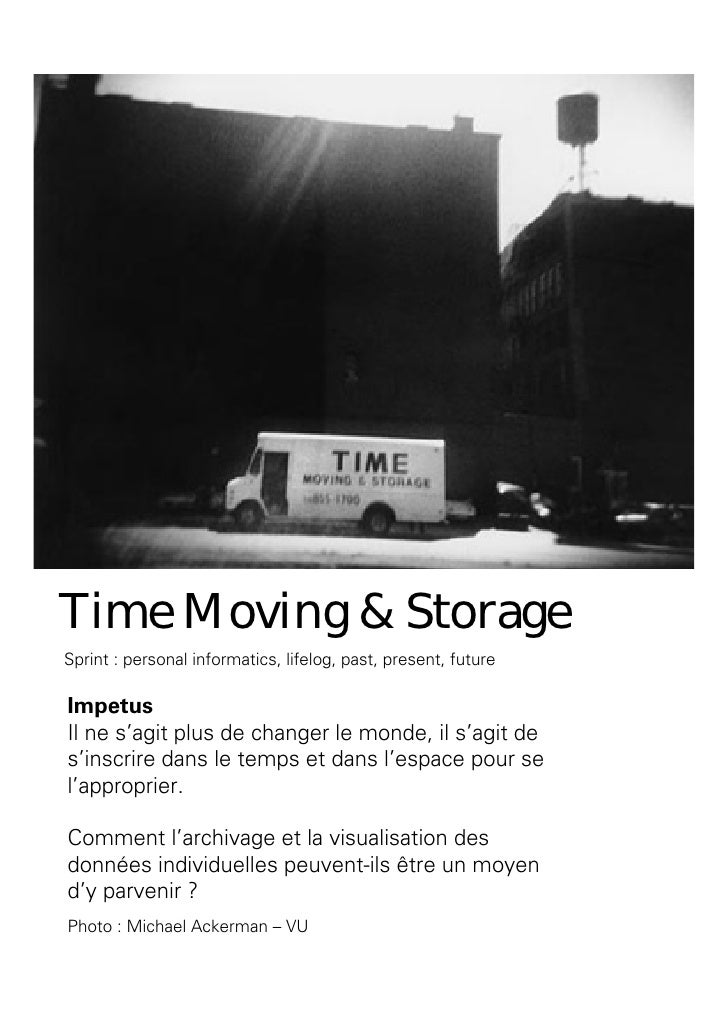Time Moving & Storage Sprint : personal informatics, lifelog, past, present, future  Impetus Il ne s'agit plus de changer ...