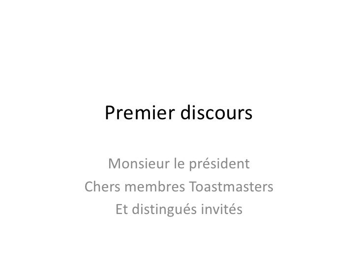 Premier discours   Monsieur le présidentChers membres Toastmasters    Et distingués invités
