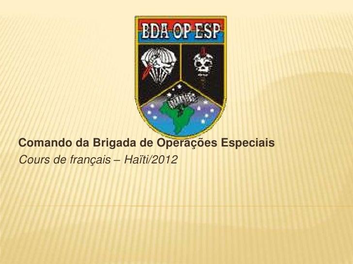 Comando da Brigada de Operações EspeciaisCours de français – Haïti/2012