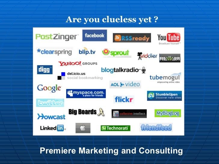 Are you clueless yet ? Premiere Marketing and Consulting