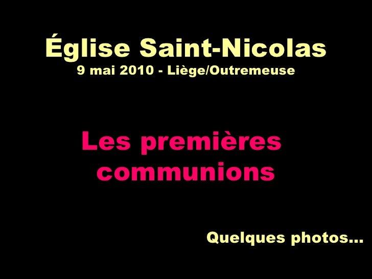 Église Saint-Nicolas 9 mai 2010 - Liège/Outremeuse Les premières  communions   Quelques photos...