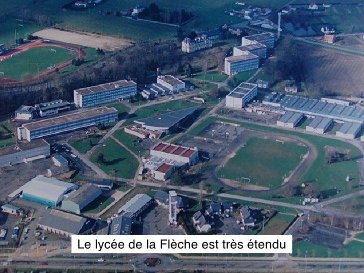 Le lycée de la Flèche est très étendu