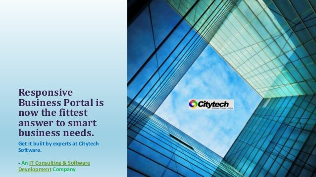 Get it built by experts at Citytech Software. - An IT Consulting & Software Development Company Responsive Business Portal...