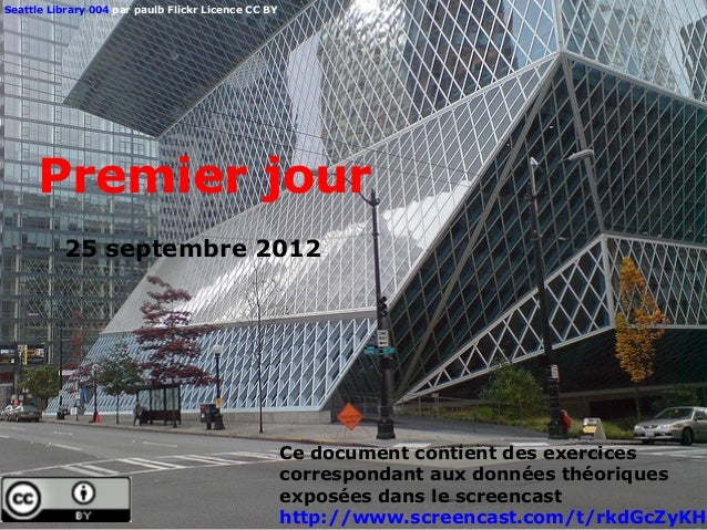 Seattle Library 004 par paulb Flickr Licence CC BY      Premier jour          25 septembre 2012                           ...
