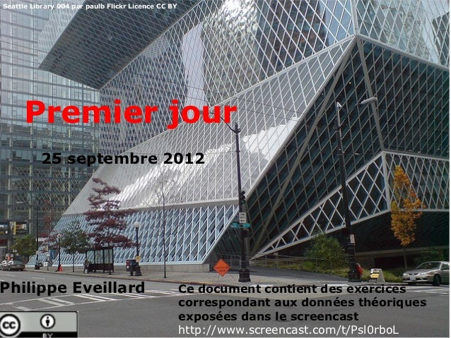 Seattle Library 004 par paulb Flickr Licence CC BY      Premier jour          25 septembre 2012Philippe Eveillard         ...