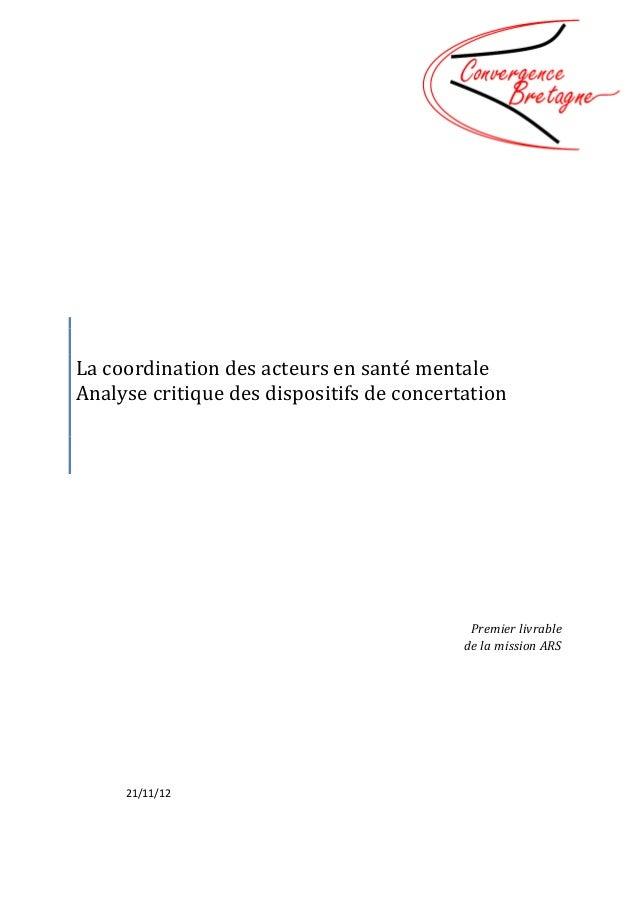 Premier livrablede la mission ARSLa coordination des acteurs en santé mentaleAnalyse critique des dispositifs de concertat...