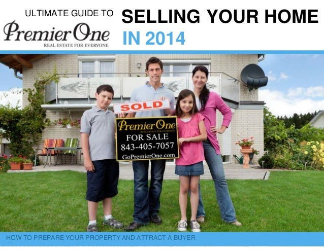 ULTIMATE GUIDE TO SELLING YOUR HOME  IN 2014  HOW TO PREPARE YOUR PROPERTY AND ATTRACT A BUYER