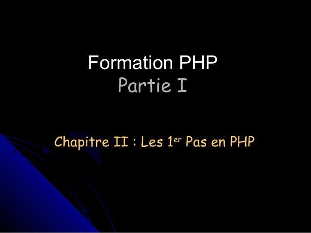 Formation PHP Partie I Chapitre II : Les 1er Pas en PHP