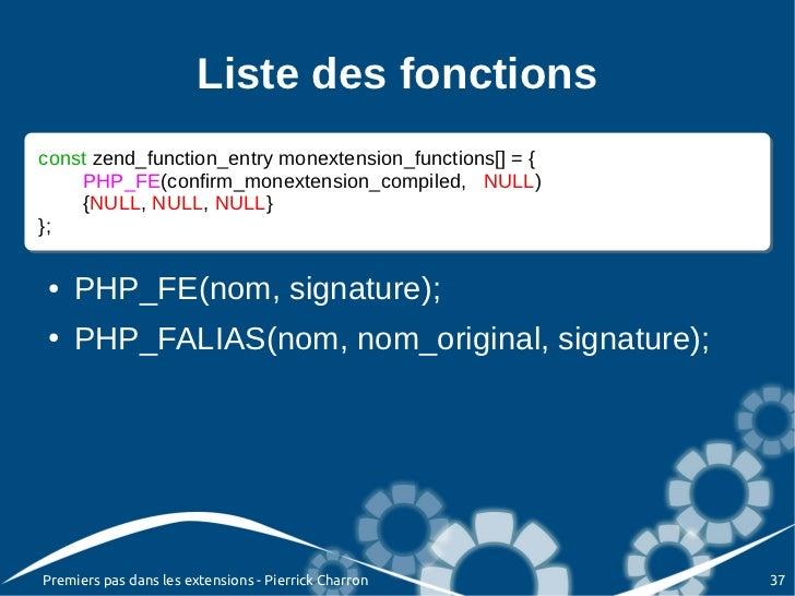Liste des fonctionsconst zend_function_entry monextension_functions[] = {{const zend_function_entry monextension_functions...