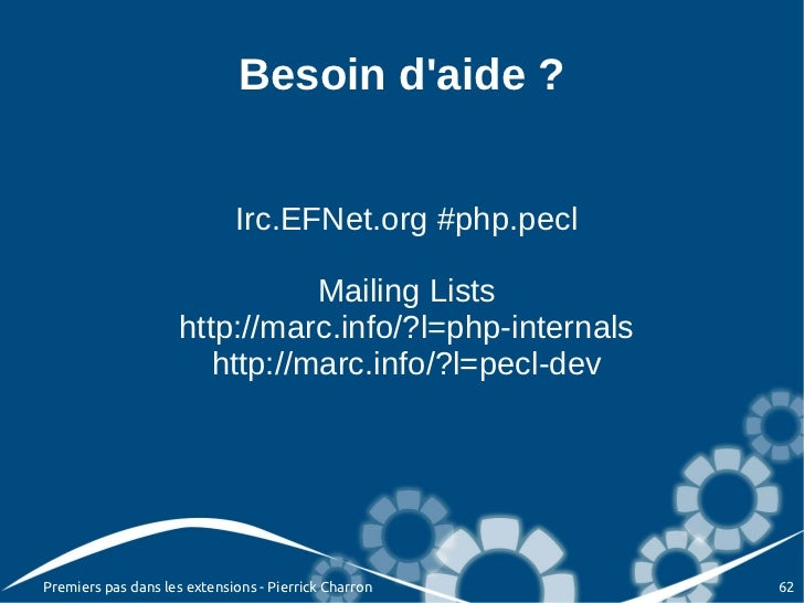 Besoin daide ?                             Irc.EFNet.org #php.pecl                                Mailing Lists           ...