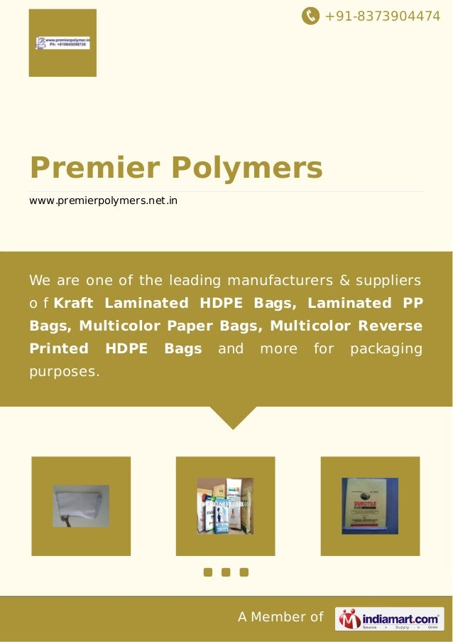 +91-8373904474 A Member of Premier Polymers www.premierpolymers.net.in We are one of the leading manufacturers & suppliers...