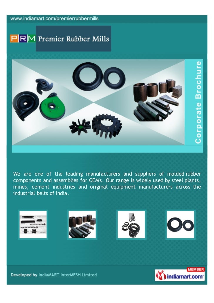 We are one of the leading manufacturers and suppliers of molded rubbercomponents and assemblies for OEMs. Our range is wid...
