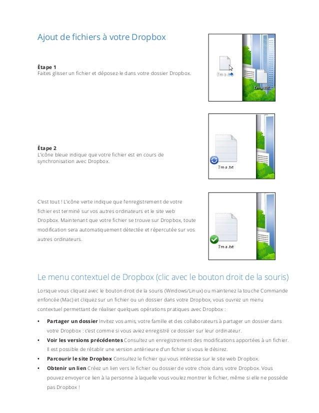 Ajout de fichiers à votre Dropbox  Étape1 Faites glisser un fichier et déposez-le dans votre dossier Dropbox.  Étape2 L'...