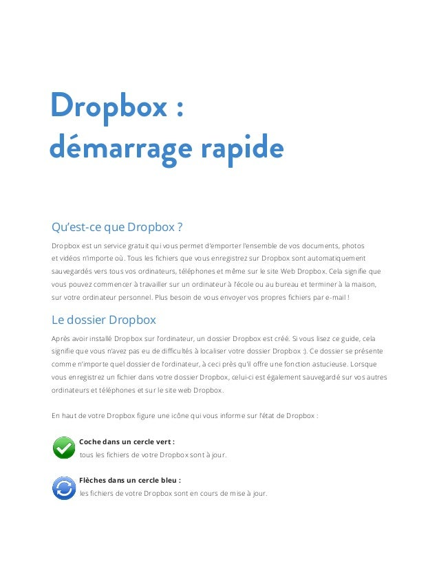 Dropbox:démarrage rapideQu'est-ce que Dropbox?Dropbox est un service gratuit qui vous permet d'emporter l'ensemble de vo...