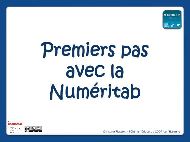 Premiers pas avec la Numéritab Christine Fiasson – Pôle numérique du CDDP de l'Essonne