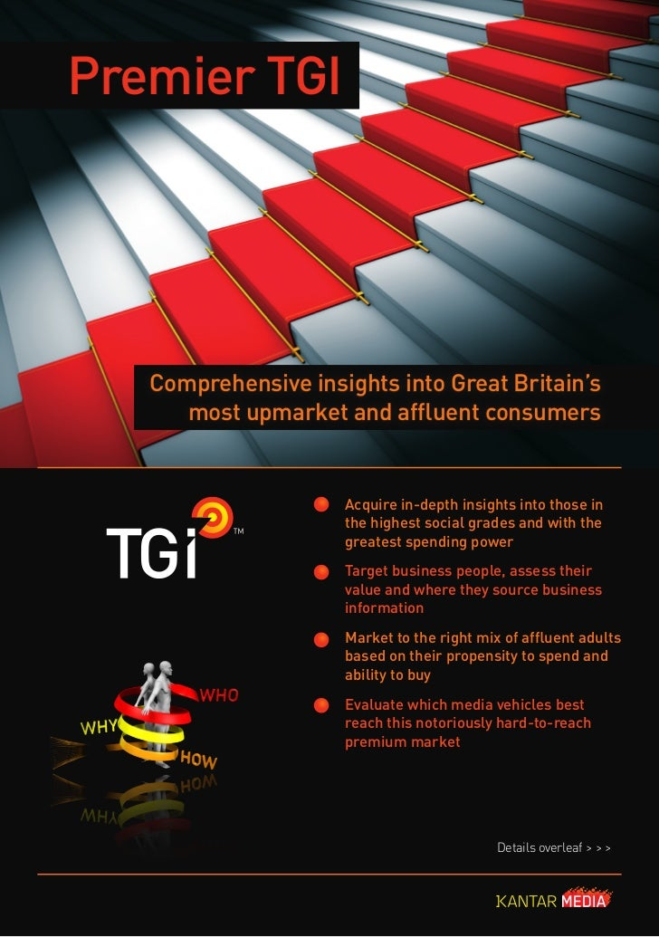 Premier TGI   Comprehensive insights into Great Britain's      most upmarket and affluent consumers                     Ac...