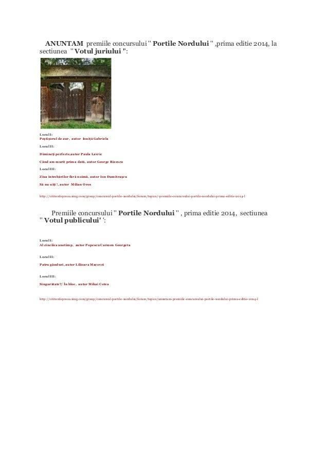 ANUNTAM premiile concursului '' Portile Nordului '' ,prima editie 2014, la sectiunea '' Votul juriului '': Locul I: Peştiş...