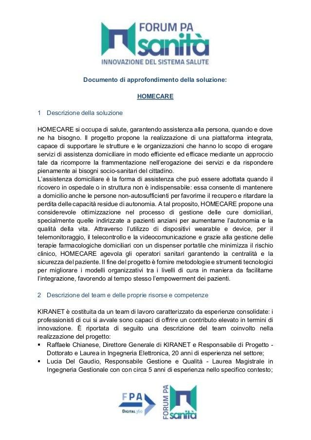Documento di approfondimento della soluzione: HOMECARE 1 Descrizione della soluzione HOMECARE si occupa di salute, garante...