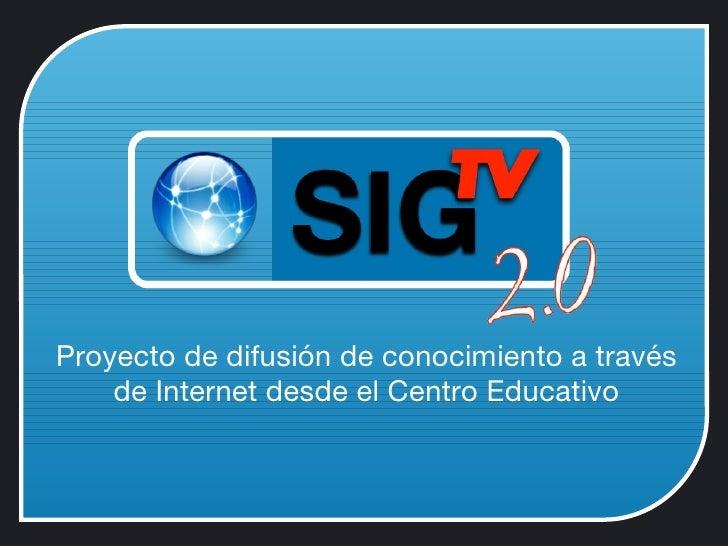 <ul><li>Proyecto de difusión de conocimiento a través de Internet desde el Centro Educativo </li></ul>