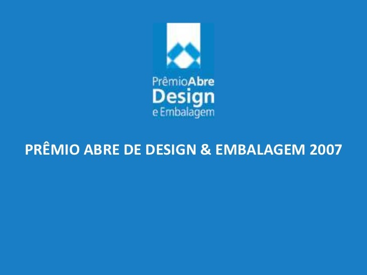 PRÊMIO ABRE DE DESIGN & EMBALAGEM 2007<br />