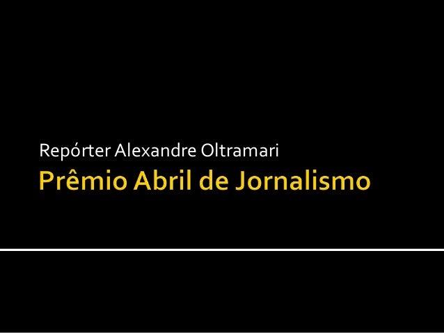 Repórter Alexandre Oltramari