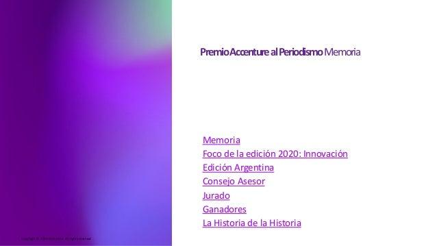 Copyright © 2020 Accenture. All rights reserved PremioAccenturealPeriodismoMemoria Memoria Foco de la edición 2020: Innova...