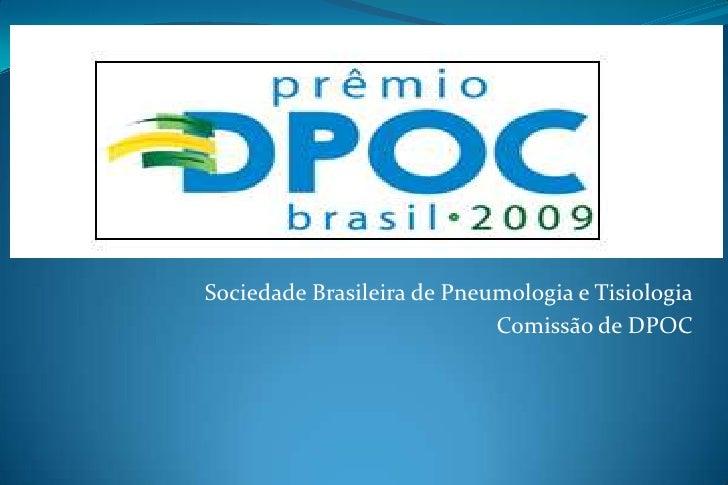 Sociedade Brasileira de Pneumologia e Tisiologia<br />Comissão de DPOC<br />
