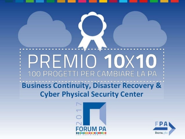 Business Continuity, Disaster Recovery & Cyber Physical Security Center