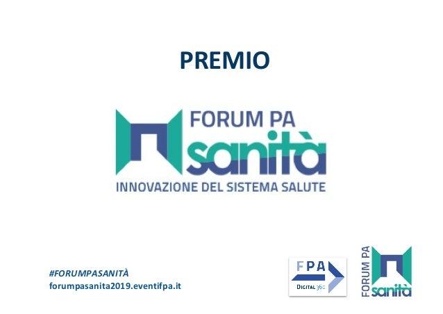 #FORUMPASANITÀ forumpasanita2019.eventifpa.it PREMIO