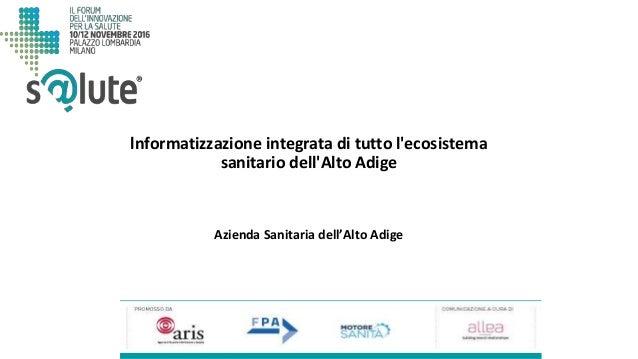 Azienda Sanitaria dell'Alto Adige lnformatizzazione integrata di tutto l'ecosistema sanitario dell'Alto Adige