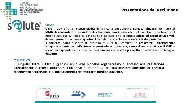OBIETTIVO: Il progetto Oltre il CUP suggerisce un nuovo modello organizzativo di accesso alle prestazioni specialistiche e...
