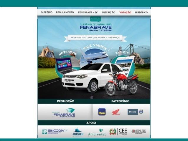 Site: www.fenabravesc.com.br/3premio  Usuários únicos: 9.730 pessoas  Sessões: 16.966 (o site foi aberto)  Visualizações d...