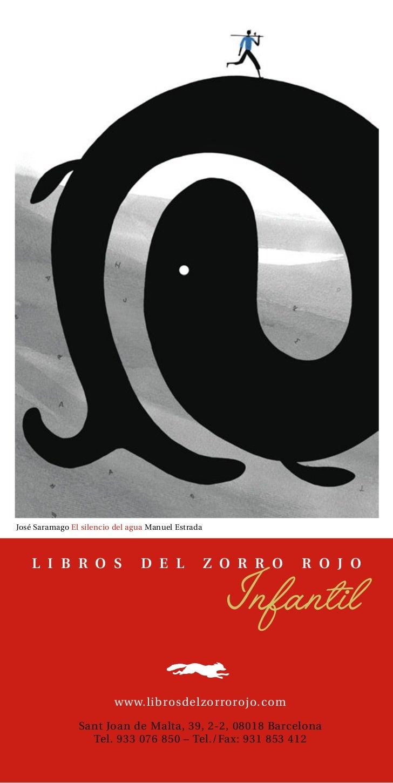 José Saramago El silencio del agua Manuel Estrada    L I B R O S                 D E L               Z O R R O   R O J O  ...