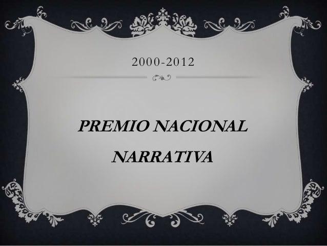PREMIO NACIONALNARRATIVA2000-2012