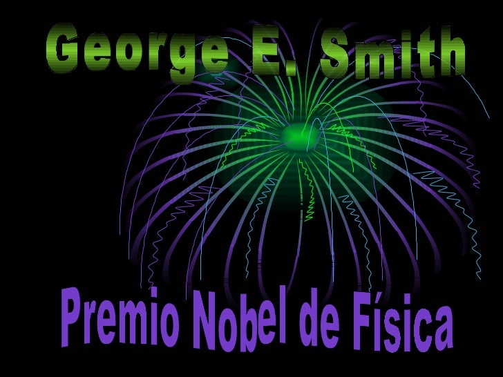George E. Smith Premio Nobel de Física
