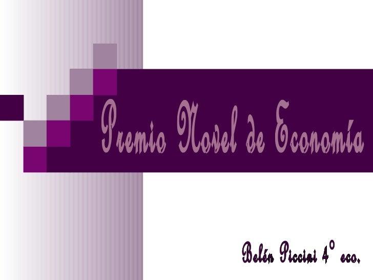 Premio Novel de Economía  Belén Piccini 4° eco.