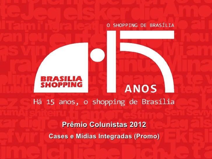 Prêmio Colunistas 2012Cases e Mídias Integradas (Promo)