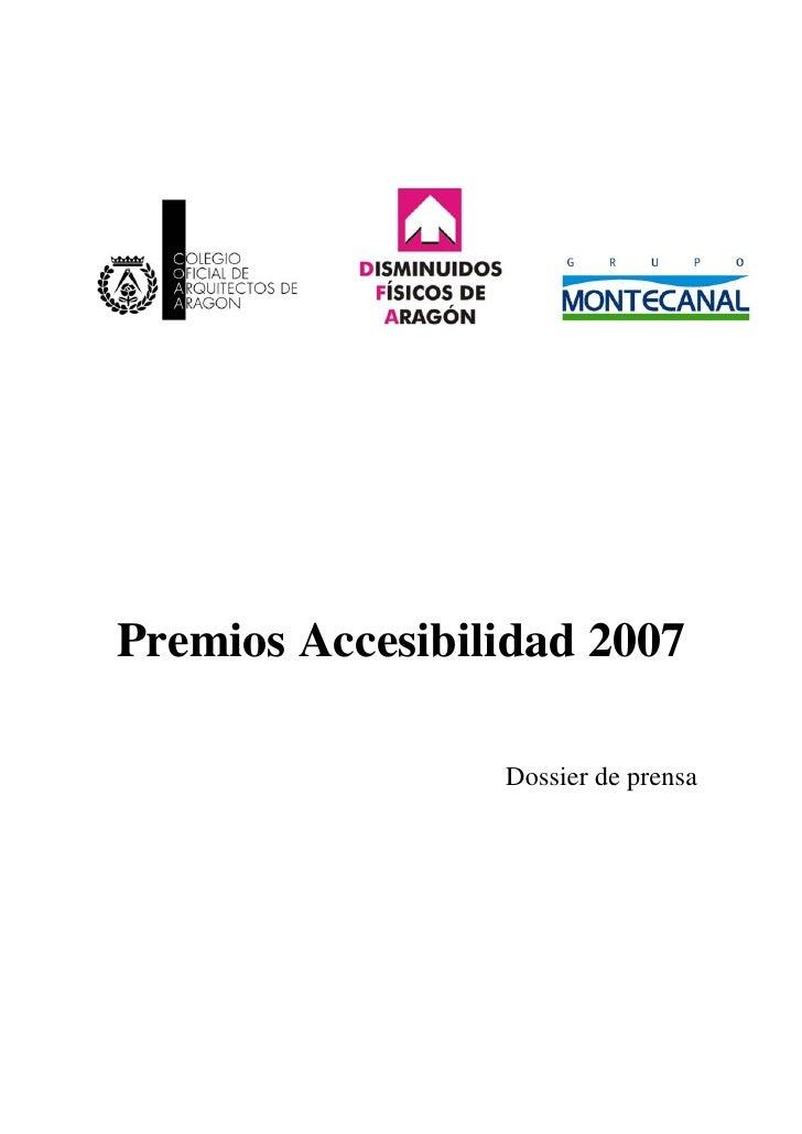 Premios Accesibilidad 2007                   Dossier de prensa