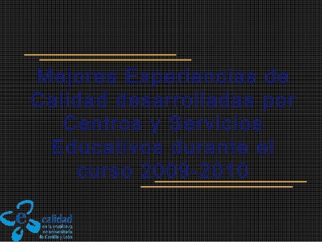 Mejores Experiencias de Calidad desarrolladas por Centros y Servicios Educativos durante el curso 2009-2010
