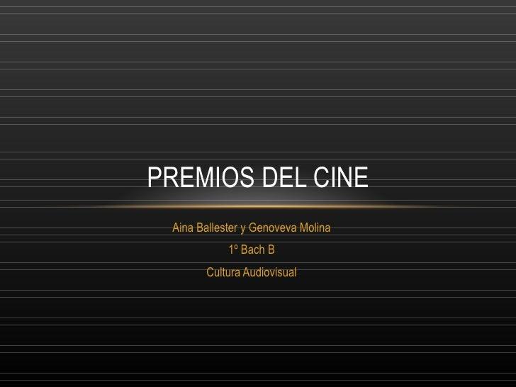 Aina Ballester y Genoveva Molina 1º Bach B Cultura Audiovisual PREMIOS DEL CINE