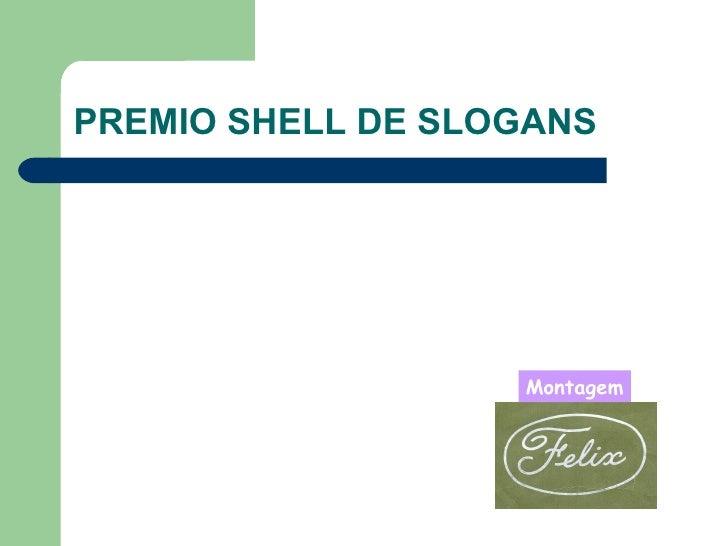 PREMIO SHELL DE SLOGANS Montagem