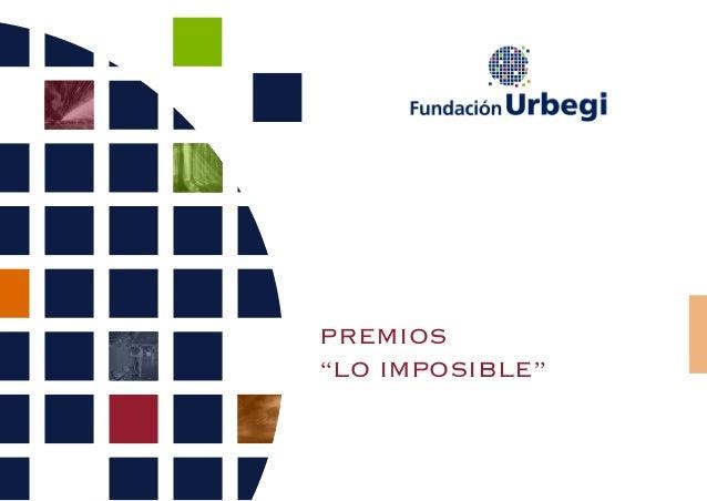 "PREMIOS ""LO IMPOSIBLE"" Premio dePeriodismo PREMIOS ""LO IMPOSIBLE"""