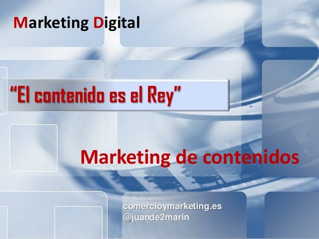 "comercioymarketing.es Marketing de Contenidos Marketing Digital comercioymarketing.es @juande2marin ""El contenido es el Re..."