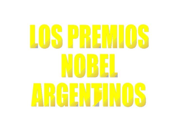 LOS PREMIOS NOBEL ARGENTINOS