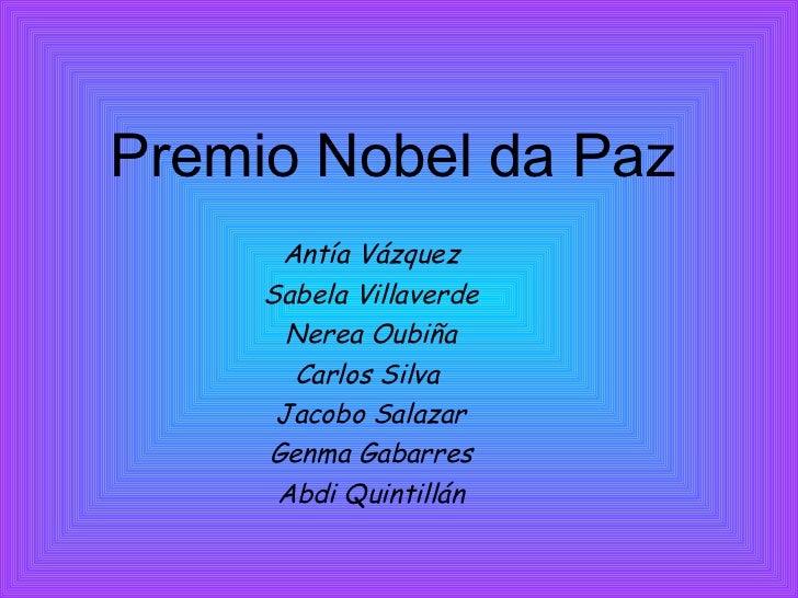 Premio Nobel da Paz Antía Vázquez Sabela Villaverde Nerea Oubiña Carlos Silva  Jacobo Salazar Genma Gabarres Abdi Quintillán
