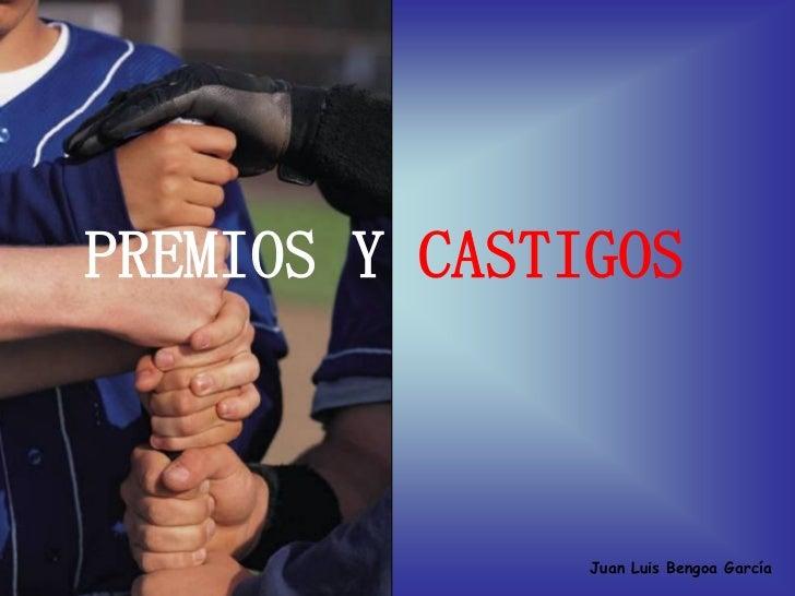 PREMIOS Y CASTIGOS               Juan Luis Bengoa García
