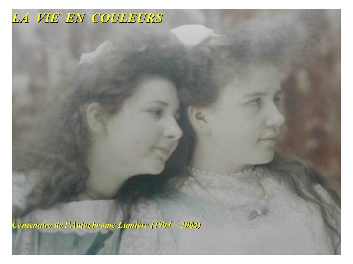 LA  VIE  EN  COULEURS  Centenaire de l'Autochrome Lumière (1904 – 2004)
